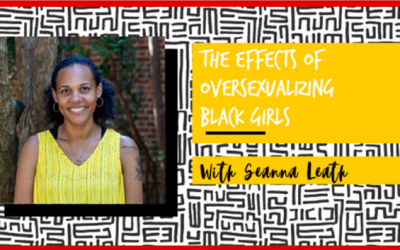 The Effects of Oversexualization of Black Girls