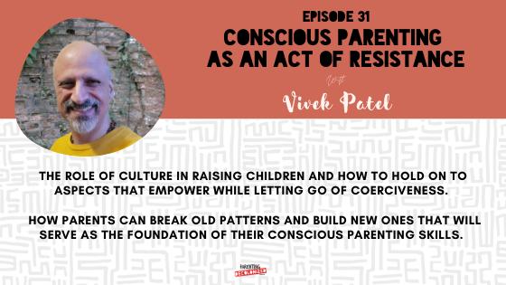 Conscious Parenting as an Act of Resistance