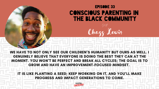 Conscious Parenting in the Black Community with Mr. Chazz