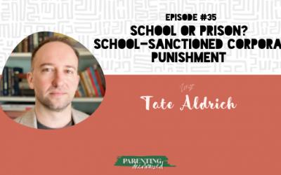 School or prison? School-sanctioned corporal punishment with Tate Aldrich